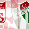 Sivasspor-Bursaspor maçına saatler kala
