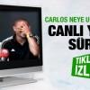 Carlos'a canlı yayında sürpriz