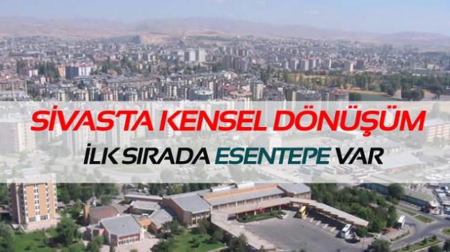 Sivas'ta kensel dönüşüm