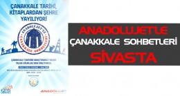 Çanakkale Ruhu Sivas'ta