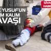 Sivas'ta korku dolu anlar