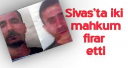 Sivas'ta iki mahkum firar etti