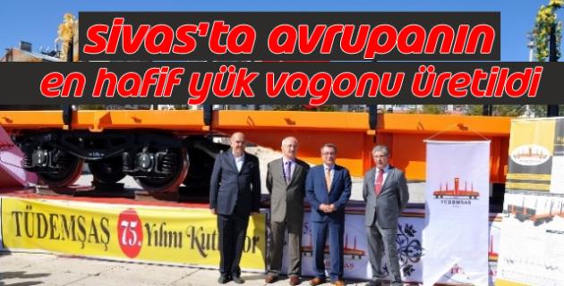 Sivas Avrupa'nın en hafif vagonunu üretti