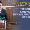 Sivas'ta yine provakasyon vardı