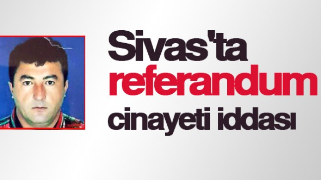 Sivas'ta cinayet